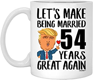 Happy 54th Anniversary Wedding Gifts For Men Women, Make 54 Year of Being Married Greatst Again Coffee Mug Funny White 11oz