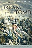 The Dream and the Tomb: A History of the...