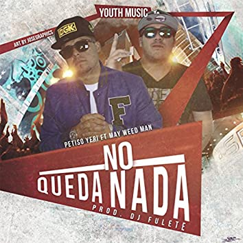 No Queda Nada (feat. May Weedman)