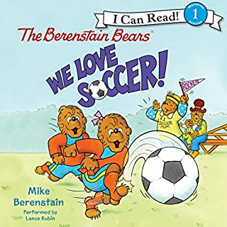 The Berenstain Bears - We Love Soccer!                   By:                                                                                                                                 Mike Berenstain                               Narrated by:                                                                                                                                 Lance Rubin                      Length: 6 mins     2 ratings     Overall 4.0