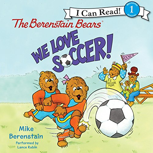 The Berenstain Bears - We Love Soccer! audiobook cover art