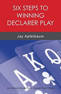 Six Steps to Winning Declarer Play