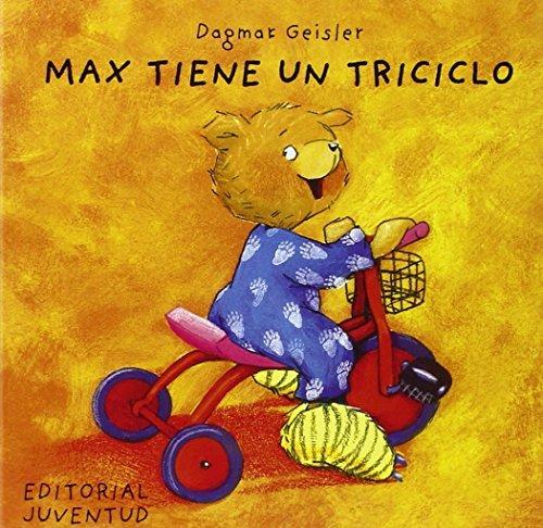 Max Tiene un Triciclo (Spanish Edition) by Dagmar Geisler (2003-07-01)