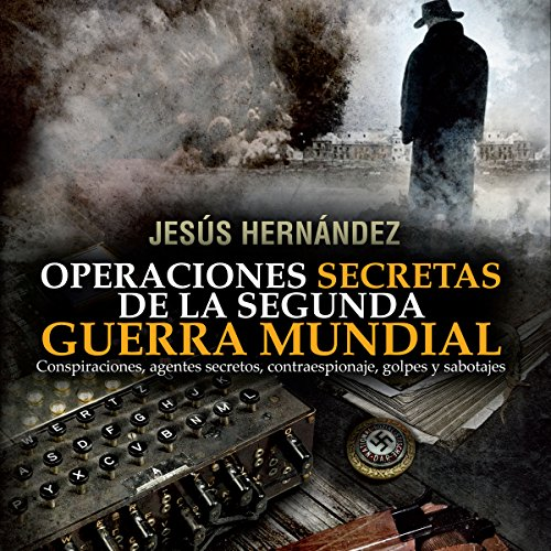 Operaciones secretas de la Segunda Guerra Mundial audiobook cover art