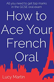 How to ace your French oral: All you need to get top marks in the speaking exam