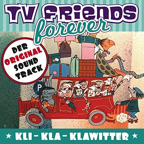 TV Friends Forever - Der Original Sound Track: Kli-Kla-Klawitter (Der knallrote Autobus)