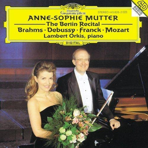 Anne-Sophie Mutter - The Berlin Recital by Anne-Sophie Mutter [Violin], Lambert Orkis [Piano] (1997) Audio CD