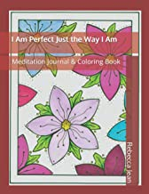 I Am Perfect Just the Way I Am: Meditation Journal & Coloring Book