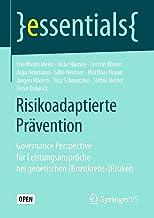 Risikoadaptierte Prävention: Governance Perspective für Leistungsansprüche bei genetischen (Brustkrebs-)Risiken (essentials) (German Edition)