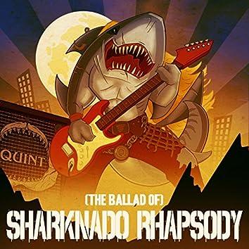 (The Ballad Of) Sharknado Rhapsody
