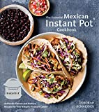 The Essential Mexican Instant Pot Cookbook: Authentic Flavors and Modern Recipes for Your Electric...