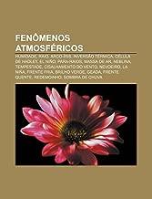 Fenômenos atmosféricos: Humidade, Raio, Arco-íris, Inversão térmica, Célula de Hadley, El Niño, Para-raios, Massa de ar, Neblina, Tempestade