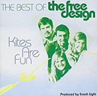 Kites Are Fun: The Best Of The Free Design by Free Design (1998-07-28)