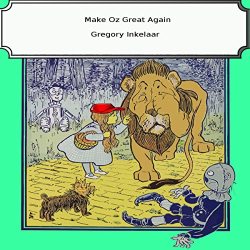 Make Oz Great Again audiobook cover art