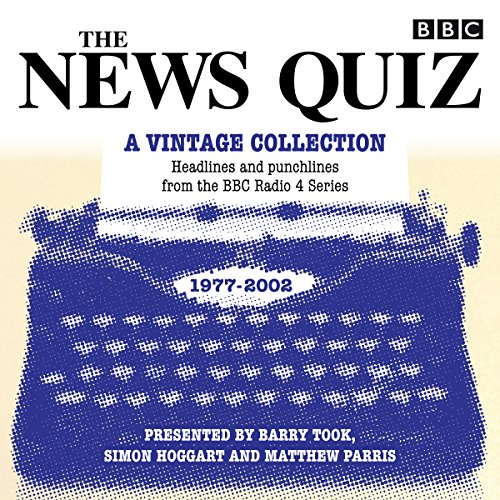 The News Quiz: A Vintage Collection     Headlines and punchlines from the BBC Radio 4 series              By:                                                                                                                                 BBC Radio Comedy                               Narrated by:                                                                                                                                 Barry Took,                                                                                        Alan Coren,                                                                                        Simon Hoggart                      Length: 8 hrs and 10 mins     1 rating     Overall 5.0