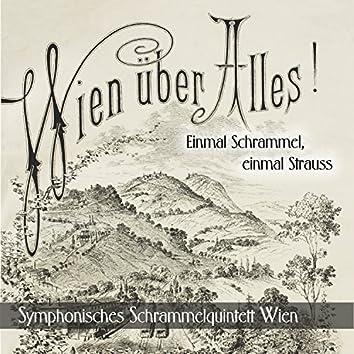Wien über Alles - Einmal Schrammel, einmal Strauss
