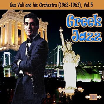 Greek Jazz: Gus Vali and his Orchestra (1962-1963), Vol. 5