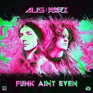 Funk Ain't Even
