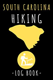 """South Carolina Hiking Log Book: Record All Your Hikes, Hiking Trail Journal With Prompts - 6"""" x 9"""" Travel Size - 120 Pages"""