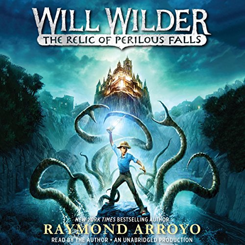 Will Wilder: The Relic of Perilous Falls audiobook cover art