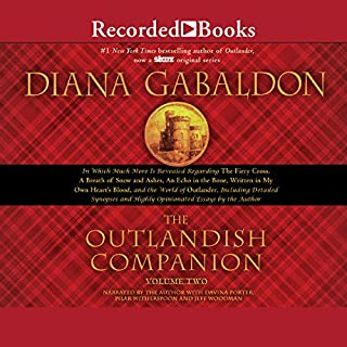The Outlandish Companion Volume Two     Companion to The Fiery Cross, A Breath of Snow and Ashes, An Echo in the Bone, and Written in My Own Heart's Blood              By:                                                                                                                                 Diana Gabaldon                               Narrated by:                                                                                                                                 Diana Gabaldon,                                                                                        Davina Porter,                                                                                        Pilar Witherspoon,                   and others                 Length: 21 hrs and 17 mins     352 ratings     Overall 4.6