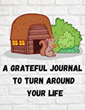 A Grateful Journal to Turn Around Your Life