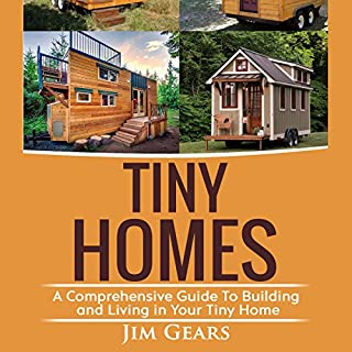 Tiny Homes: A Comprehensive Guide to Building and Living in Your Tiny Home cover art