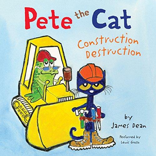 Pete the Cat: Construction Destruction audiobook cover art