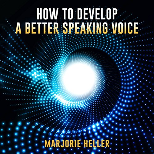 How to Develop a Better Speaking Voice audiobook cover art