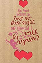 Do You Believe In Love At First Sight Or Should I Walk By Again: Valentine's Notebook An expensive gift from a secret admi...