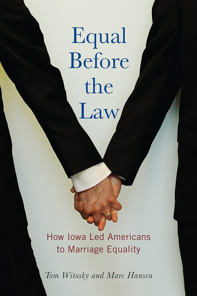 Image OfEqual Before The Law: How Iowa Led Americans To Marriage Equality (Iowa And The Midwest Experience)