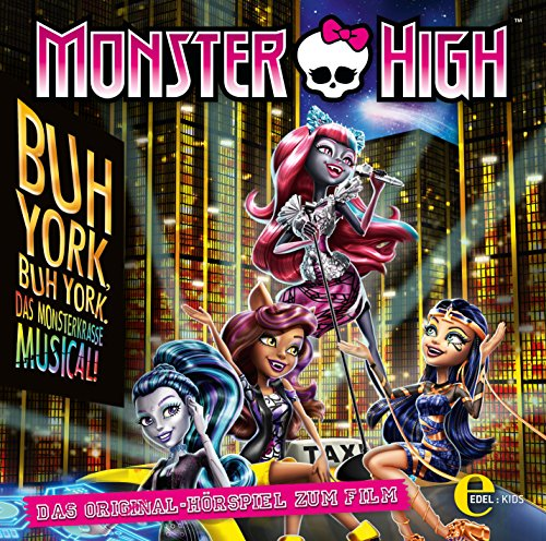 Monster High - Buh York, Buh York - Das Original-Hörspiel zum Film
