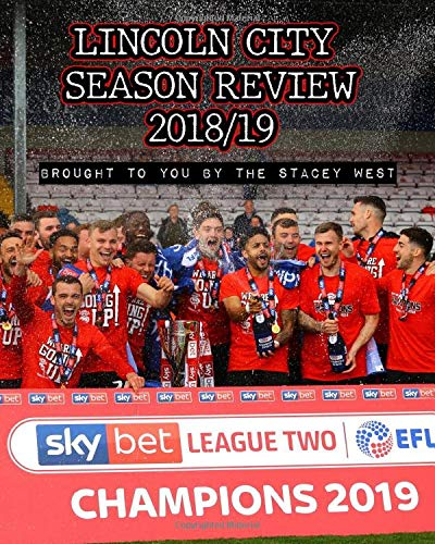 Lincoln City Season Review 2018/19: Brought to you by the Stacey West