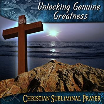 Unlocking Genuine Greatness