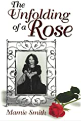 The Unfolding of a Rose Kindle Edition