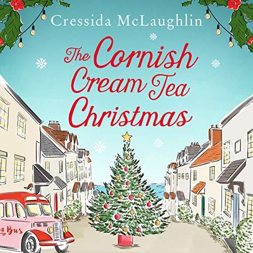 The Cornish Cream Tea Christmas Audiobook By Cressida McLaughlin cover art