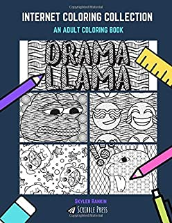 INTERNET COLORING COLLECTION: Memes, Emojis, Cats Being Difficult, Pugs Not Drugs & Llamas - 5 Coloring Books In 1