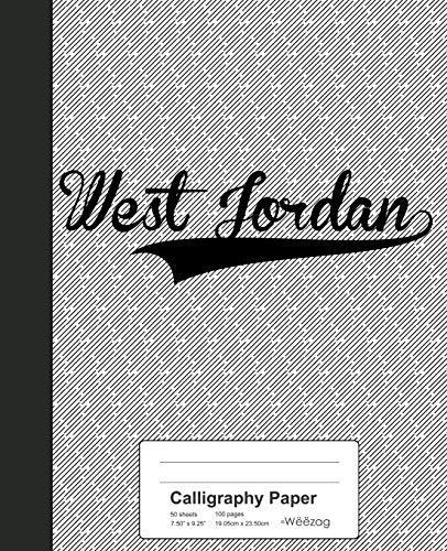Calligraphy Paper: WEST JORDAN Notebook: 4126 (Weezag Calligraphy Paper Notebook)