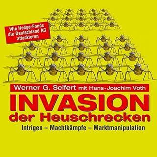 Invasion der Heuschrecken                   Autor:                                                                                                                                 Werner G. Seifert,                                                                                        Hans-Joachim Voth                               Sprecher:                                                                                                                                 Knut Müller                      Spieldauer: 8 Std. und 22 Min.     7 Bewertungen     Gesamt 3,3