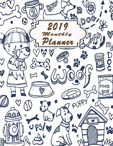 2019 monthly Planner: Organizer To do List January - December 2019 Calendar Top goal and Focus Schedule Beautiful Happy drawing blue line Dogs and ... Monthly and Weekly (Planner 2019, Band 203)
