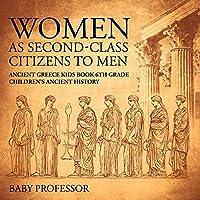 Women As Second-Class Citizens to Men - Ancient Greece Kids Book 6th Grade - Children's Ancient History
