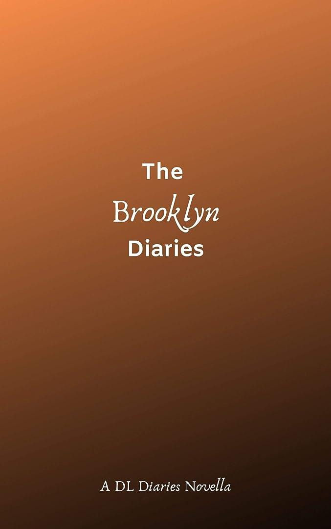 ロシア絶え間ないプレビューThe Brooklyn Diaries: A DL Diaries Novella (The DL Diaries Novellas Book 2) (English Edition)