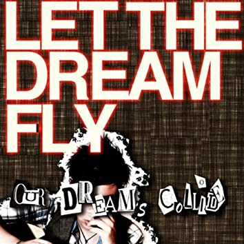 Our Dreams Collide!