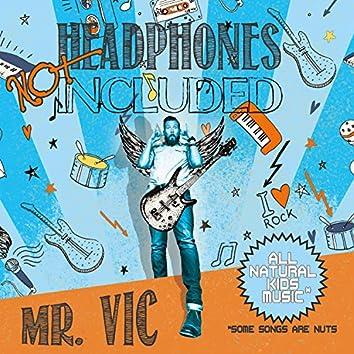 Headphones Not Included