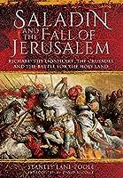 Saladin and the Fall of Jerusalem