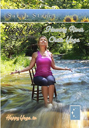 Happy Yoga with Sarah Starr Flowing River Chair Yoga