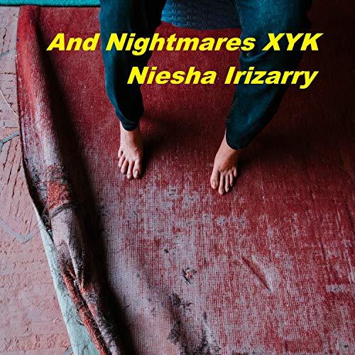And Nightmares XYK