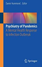 Psychiatry of Pandemics: A Mental Health Response to Infection Outbreak