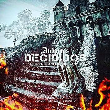 Andamos Decididos (feat. Yammir)