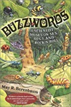 Buzzwords: A Scientist Muses on Sex, Bugs, and Rock 'n' Roll by May R. Berenbaum (2000-08-01)